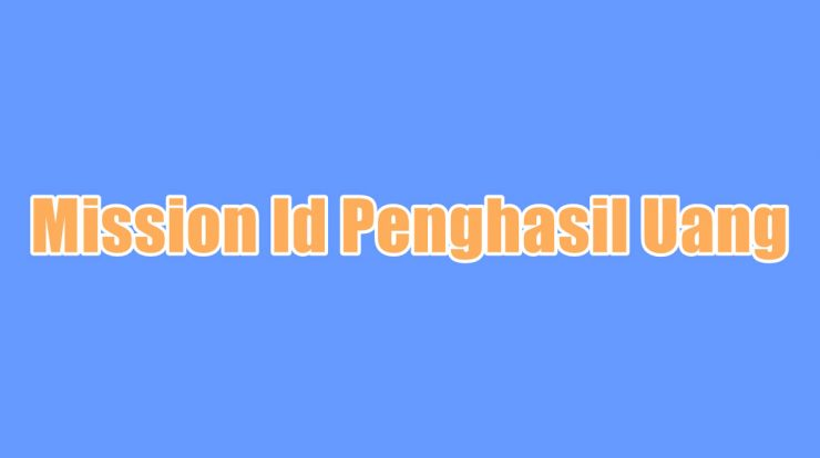 Mission Id Penghasil Uang