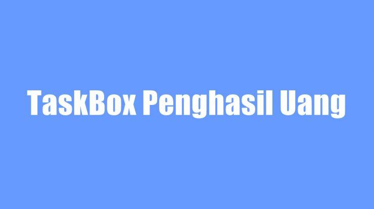 TaskBox Penghasil Uang