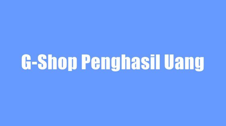 G-Shop Penghasil Uang