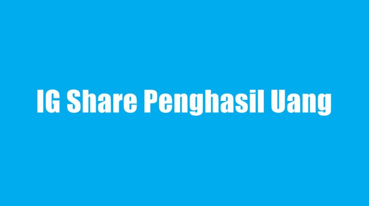 IG Share Penghasil Uang