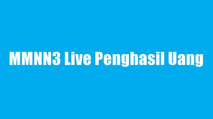 MMNN3 Live Penghasil Uang