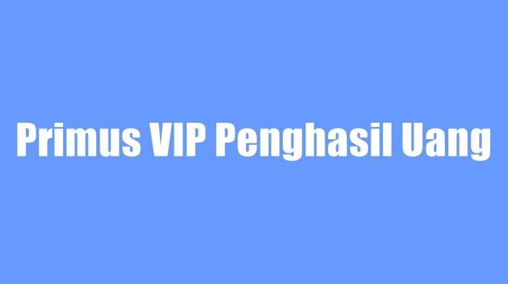 Primus VIP Penghasil Uang